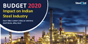 Budget 2020: What Does it Mean for Indian Steel Industry ?