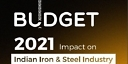 Budget FY21 : What Does it Mean for Indian Steel Industry ?